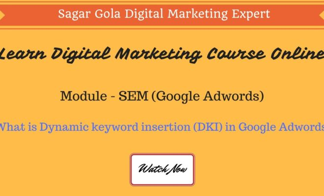 What is Dynamic Keyword Insertion (DKI) in Google Adwords?