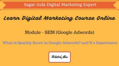 What is Quality Score in Google Adwords? and It's Importance