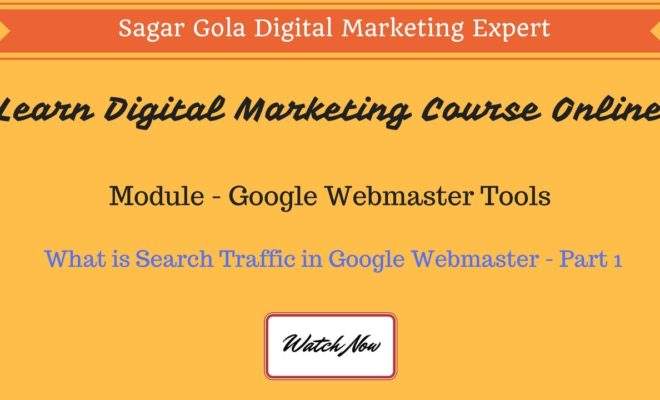 What is Search Traffic in Google Webmaster - Part 1